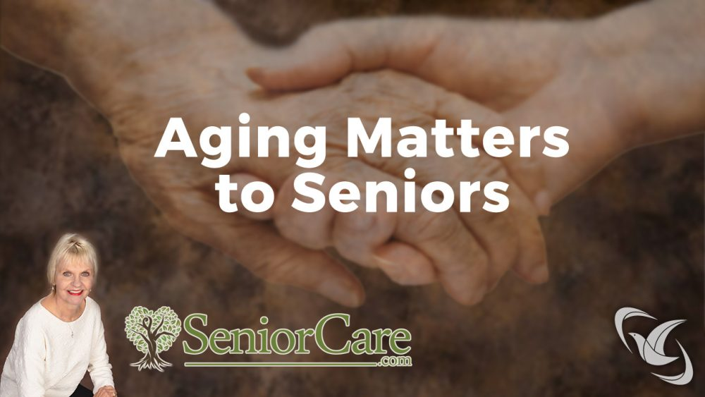 Aging Matters to Seniors